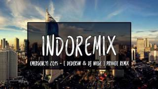 EMERGENCY! 2015 - [ DedekSw & DJ WeGe ] Private Remix