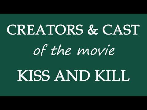 Kiss and Kill (2017) Movie Cast Information