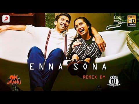 Enna Sona Remix By DJ RISHABH | Shraddha Kapoor |
