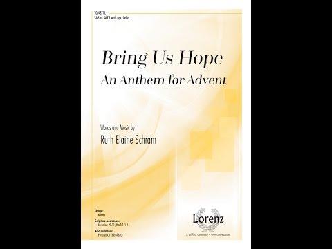 Bring Us Hope (SAB/SATB) - Ruth Elaine Schram