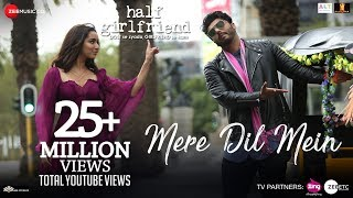 Mere Dil Mein Song - Half Girlfriend