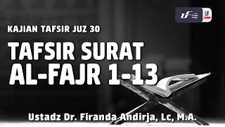 Download Video Kajian Tafsir Surat Al Fajr Ayat 1-13 - Ustadz Dr. Firanda Andirja, Lc, M.A. MP3 3GP MP4