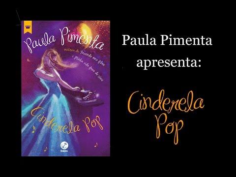 Paula Pimenta apresenta Cinderela Pop