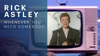 <b>Rick Astley</b>  Whenever You Need Somebody