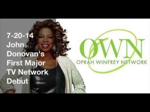 john donovan - http://www.JohnDonovan.Biz - Breaking News: Tune into OWN: Oprah Winfrey Network, on Saturday July 20th, 2014 to watch John Donovan and his appearance on a m...