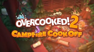 CAMPFIRE COOKOFF DLC! (Overcooked 2 Livestream) by SkulShurtugalTCG