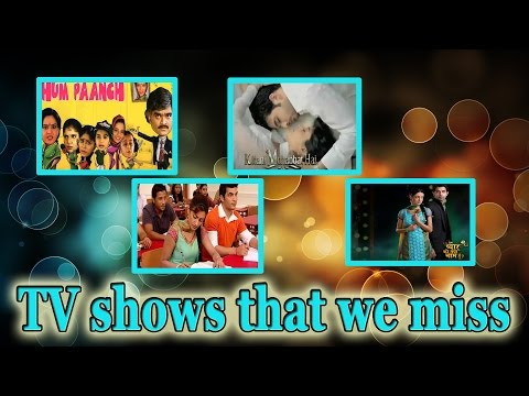TV shows that we miss
