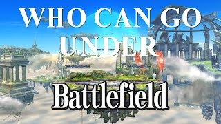 Who can go under Battlefield?