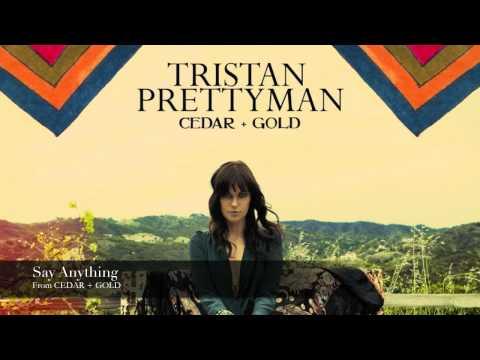 Tekst piosenki Tristan Prettyman - Say Anything po polsku