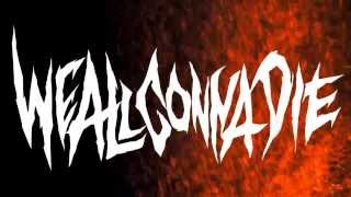 Video WE ALL GONNA DIE - Unleash Carnage Upon Thy Nemesis (lyric video