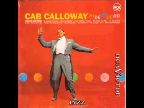 Video Cab Calloway And His Orchestra - Minnie The Moocher (The Ho De Ho Song) download in MP3, 3GP, MP4, WEBM, AVI, FLV January 2017