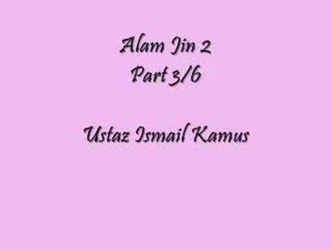 Alam Jin 2 – Part 3/6 Ustaz Ismail Kamus