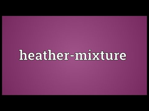 Heather-mixture Meaning