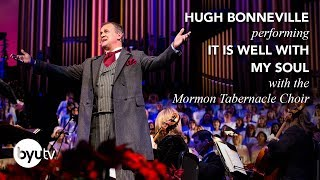 It Is Well With My Soul | The Mormon Tabernacle Choir with Hugh Bonneville & Sutton Foster - BYUtv