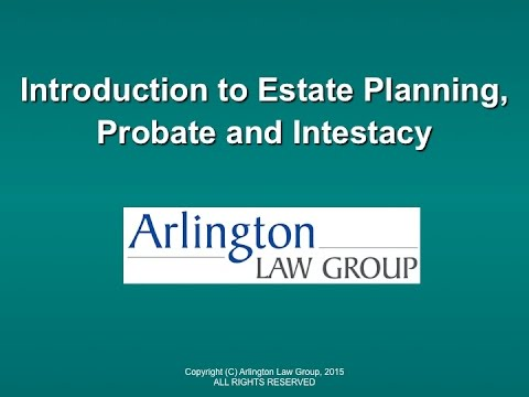 Introduction to Estate Planning, Probate and Intestacy