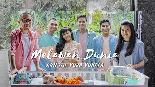 Video RAN feat. YURA YUNITA - Melawan Dunia (Official Music Video) MP3, 3GP, MP4, WEBM, AVI, FLV Desember 2017