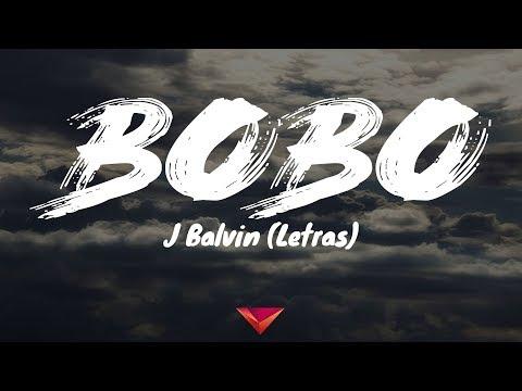 J Balvin - Bobo (Letras)