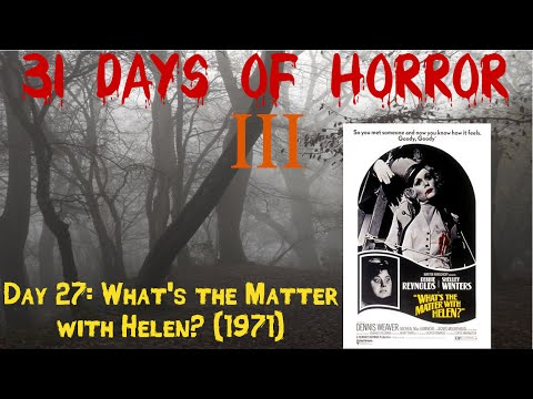 Day 27: What's the Matter with Helen? (1971)   31 Day's Of Horror III