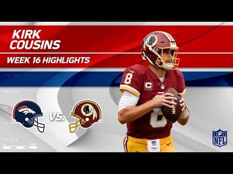 Video: Kirk Cousins Highlights | Broncos vs. Redskins | NFL Wk 16 Player Highlights