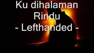Video Ku dihalaman Rindu- lefthanded ( lirik ) MP3, 3GP, MP4, WEBM, AVI, FLV Juni 2018