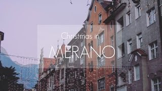 Meran Italy  city pictures gallery : Christmas in Italy: Merano's Weihnachtsmarkt!