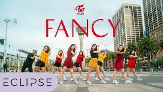 [KPOP IN PUBLIC] Twice (트와이스) - Fancy (팬시) Full Dance Cover [ECLIPSE]