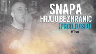 Video Snapa - Hraju bez hranic ( Prod. DJ SID )