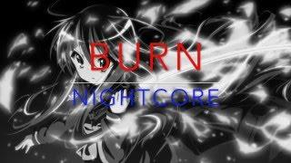 Video Nightcore - Burn Ellie Goulding ★ MP3, 3GP, MP4, WEBM, AVI, FLV Juli 2018