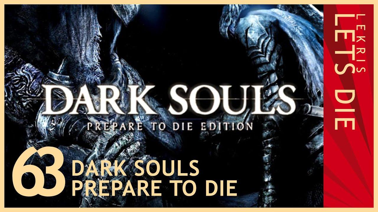 Let's Die - Dark Souls #63 - Ein riesiger f**king Drache