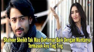 Video Alasan Shaheer Sheikh Tak Mau Berteman Baik Dengan Mantanya, Termasuk Ayu Ting Ting MP3, 3GP, MP4, WEBM, AVI, FLV April 2019