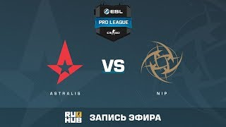 Astralis vs NiP - ESL Pro League S6 EU - de_nuke [sleepsomewhile, CrystalMay]