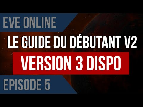 EVE Online : Guide du débutant v2 Ep5 : On continue tranquilement