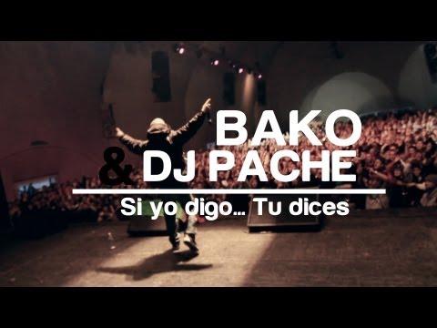 "Bako & Dj Pache – ""Si yo digo, tu dices"" [Videoclip]"