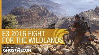 Tom Clancy's Ghost Recon Wildlands: E3 2016 - Fight for the Wildlands | Ubisoft [NA]