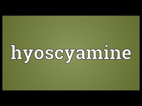 Hyoscyamine Meaning