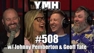 Your Mom's House Podcast - Ep. 508 w/ Johnny Pemberton & Geoff Tate