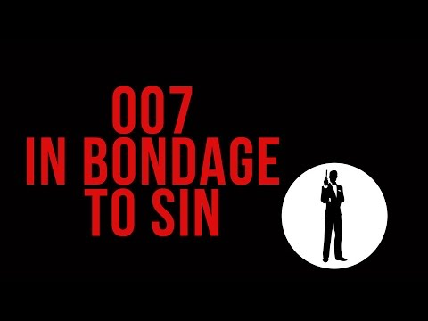007: In Bondage to Sin