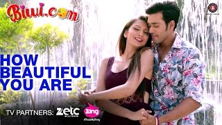How Beautiful You Are Video Song Biwi.com Karan Khanna Lekha Prajapati