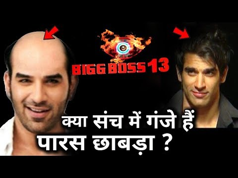 Is Bigg Boss 13 contestant Paras Chhabra bald ?