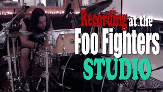 RECORDING AT THE FOO FIGHTERS STUDIO