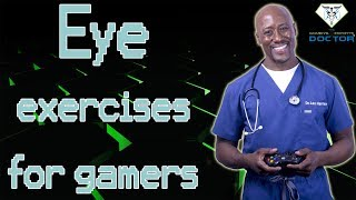 Eye Exercises For Gamers! – Dr. Levi Harrison