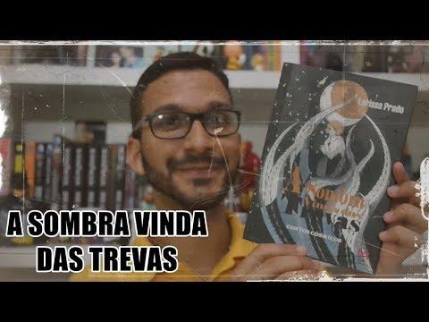 A Sombra Vinda das Trevas (Larissa Prado) | Opinião