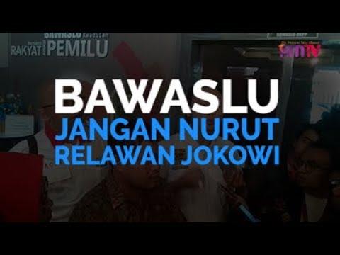 Bawaslu Jangan Nurut Relawan Jokowi
