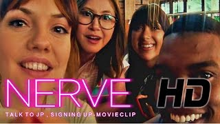 Nerve (2016) Talk to JP, Signing Up