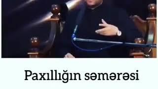 Haci Şahin Paxilliq haqqinda