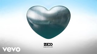 Video Zedd - Done With Love (Audio) MP3, 3GP, MP4, WEBM, AVI, FLV Oktober 2018