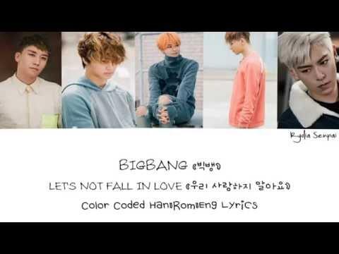 Video BIGBANG (빅뱅) — LET'S NOT FALL IN LOVE (우리 사랑하지 말아요) (Color Coded Han|Rom|Eng Lyrics) download in MP3, 3GP, MP4, WEBM, AVI, FLV February 2017