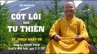 Kinh Trung Bộ 152 - Cốt Lõi của tu Thiền - TT. Thích Nhật Từ | Pháp Thoại Mới Nhất 2017
