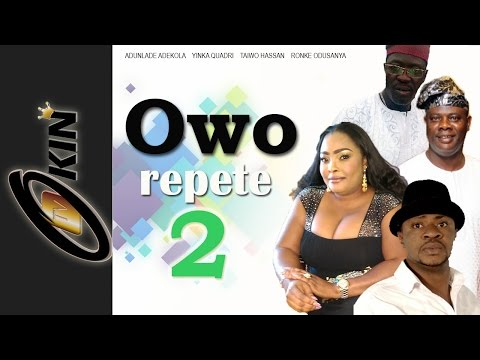 OWO REPETE 2 | Nollywood Movie 2015 | Odunlade Adekola | Taiwo Hassah | Ronke Odusanya