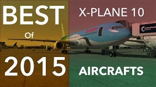 My choice of the best aircrafts released in 2015 on X-plane 10.